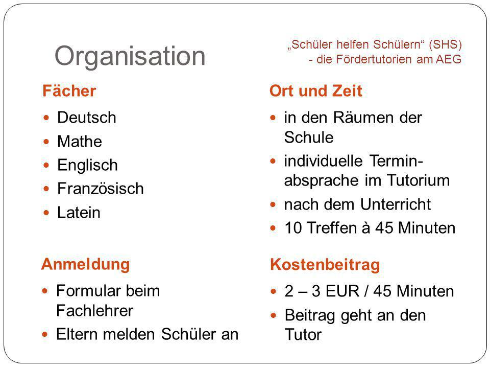 Organisation Fächer Ort und Zeit Deutsch Mathe Englisch Französisch