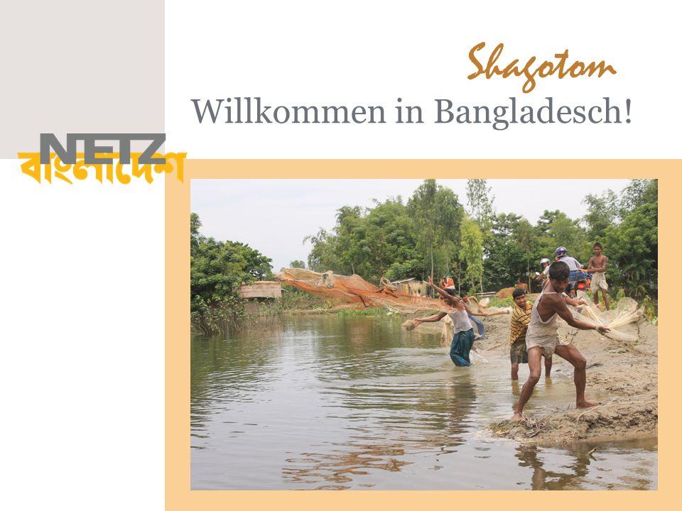Willkommen in Bangladesch!