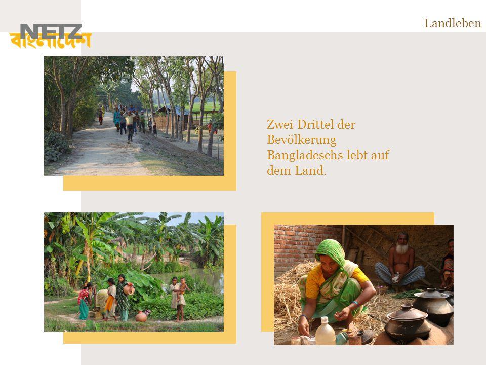 Zwei Drittel der Bevölkerung Bangladeschs lebt auf dem Land.