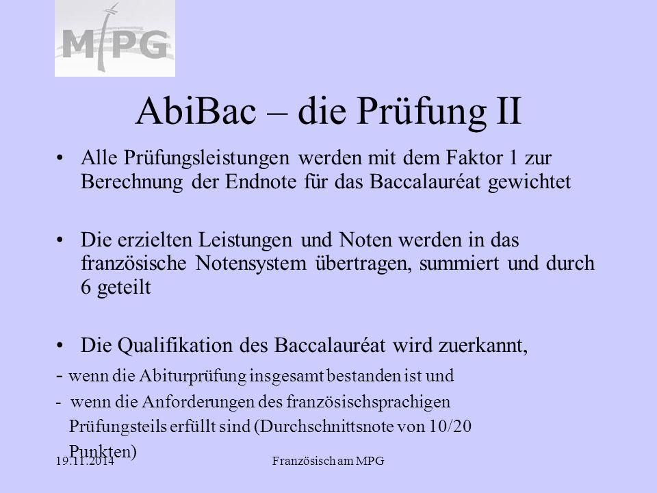 AbiBac – die Prüfung II Alle Prüfungsleistungen werden mit dem Faktor 1 zur Berechnung der Endnote für das Baccalauréat gewichtet.