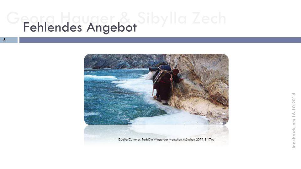 Fehlendes Angebot Quelle: Conover, Ted: Die Wege der Menschen. München, 2011, S.176c