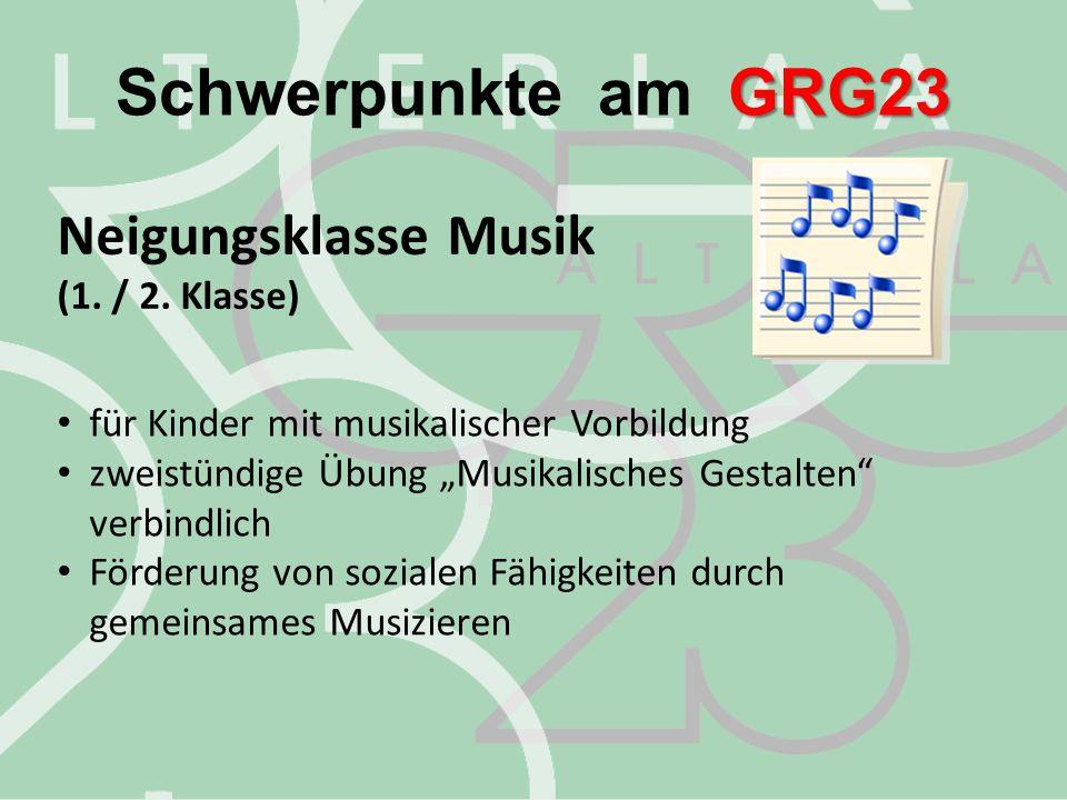 Schwerpunkte am GRG23 Neigungsklasse Musik (1. / 2. Klasse)