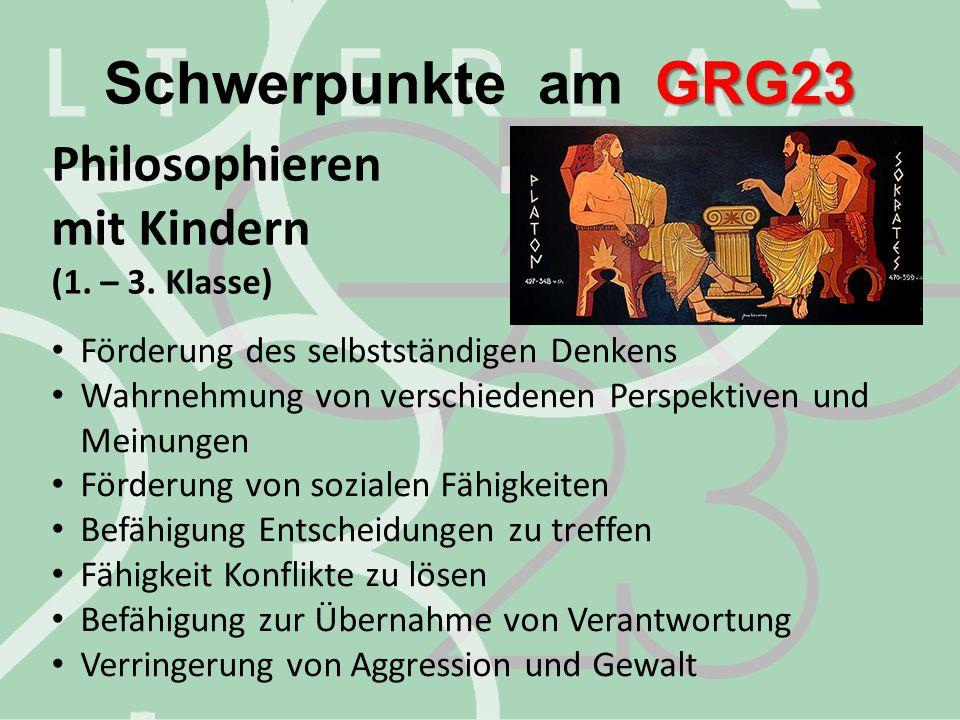 Schwerpunkte am GRG23 Philosophieren mit Kindern (1. – 3. Klasse)