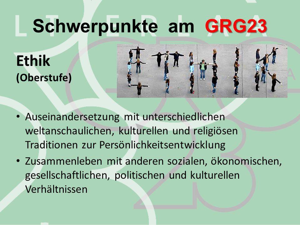 Schwerpunkte am GRG23 Ethik (Oberstufe)