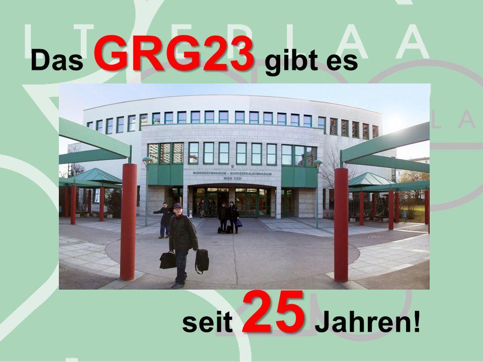 Das GRG23 gibt es seit 25 Jahren!