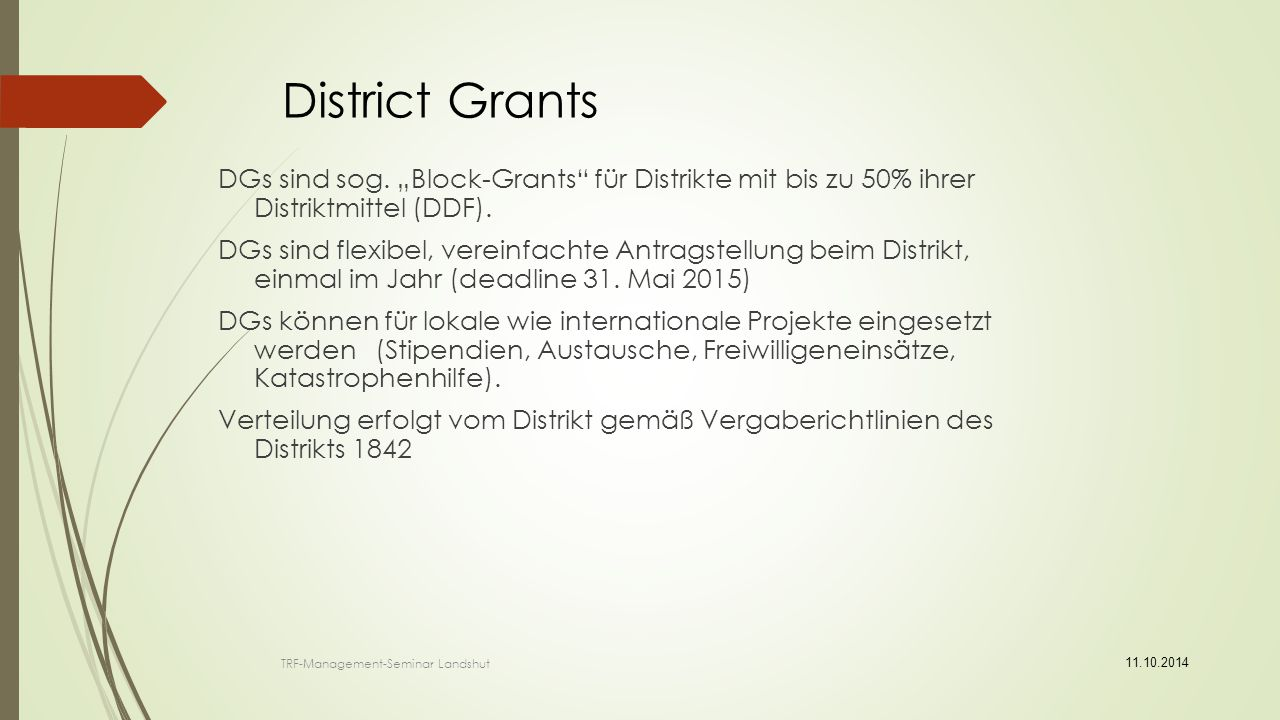 "District Grants DGs sind sog. ""Block-Grants für Distrikte mit bis zu 50% ihrer Distriktmittel (DDF)."