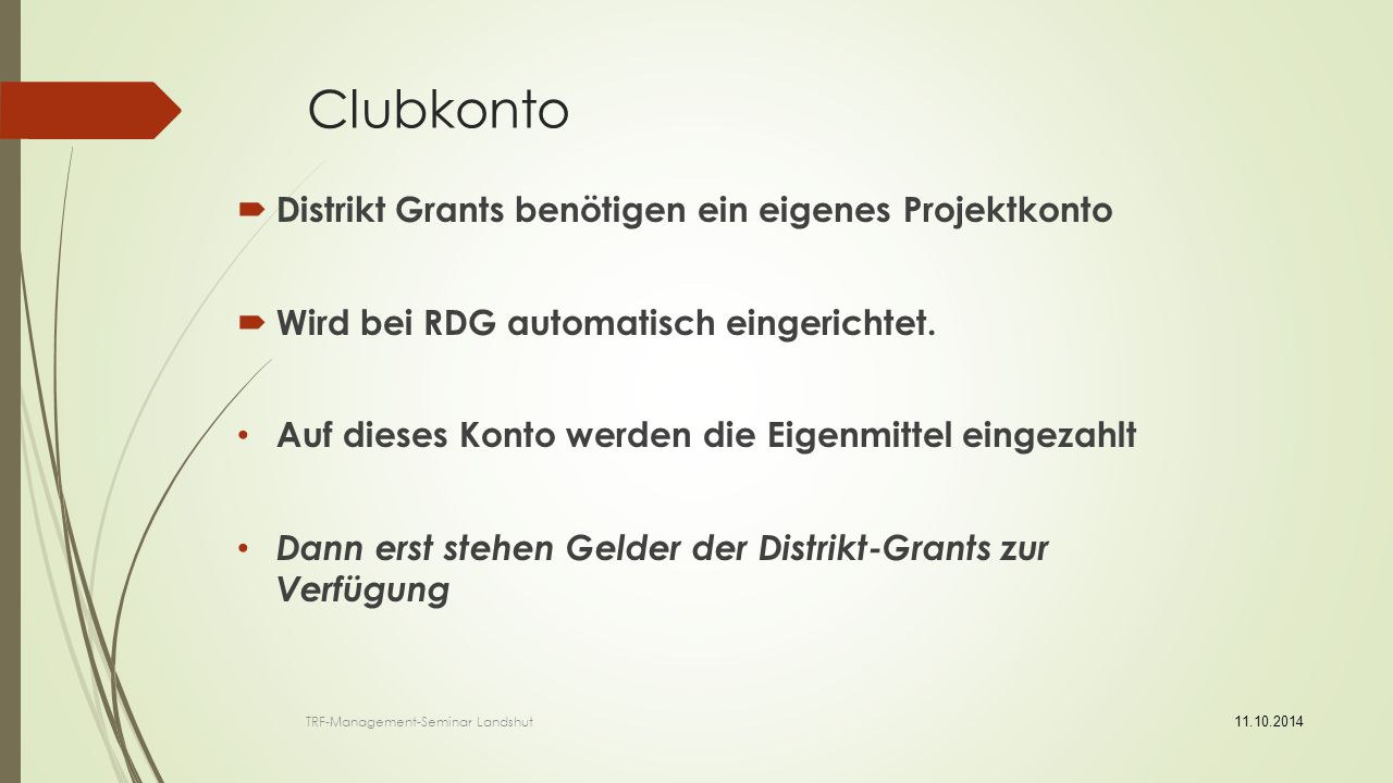 Clubkonto Distrikt Grants benötigen ein eigenes Projektkonto