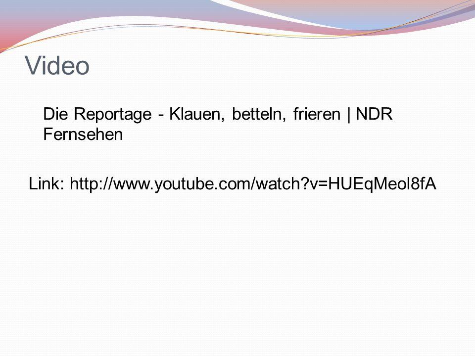 Video Die Reportage - Klauen, betteln, frieren | NDR Fernsehen Link: http://www.youtube.com/watch v=HUEqMeol8fA