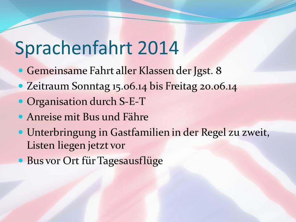 Sprachenfahrt 2014 Gemeinsame Fahrt aller Klassen der Jgst. 8