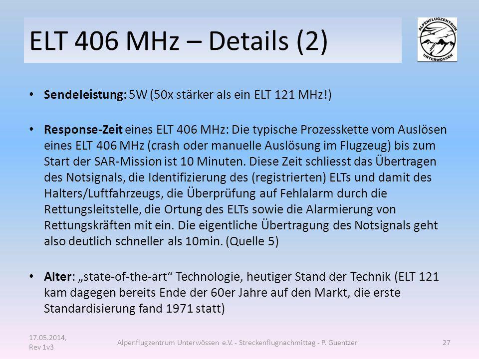ELT 406 MHz – Details (2) Sendeleistung: 5W (50x stärker als ein ELT 121 MHz!)