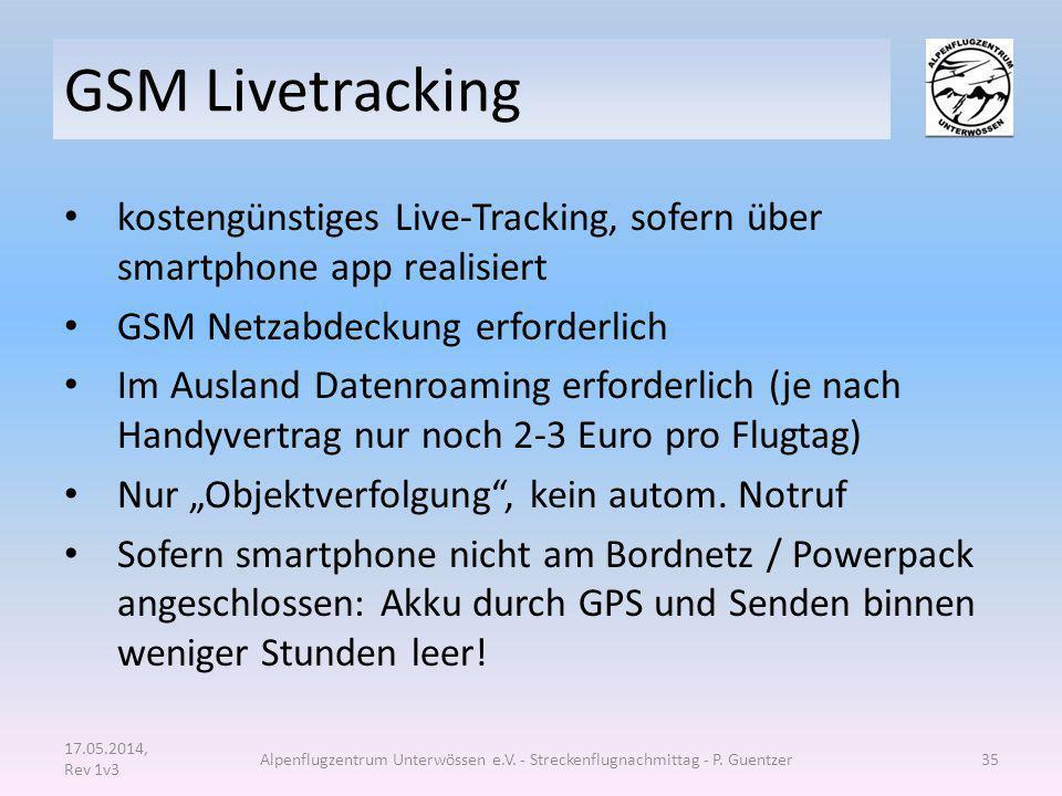 GSM Livetracking kostengünstiges Live-Tracking, sofern über smartphone app realisiert. GSM Netzabdeckung erforderlich.