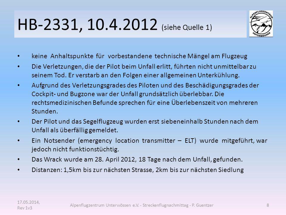 HB-2331, 10.4.2012 (siehe Quelle 1) keine Anhaltspunkte für vorbestandene technische Mängel am Flugzeug.