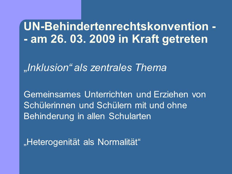 UN-Behindertenrechtskonvention -- am 26. 03. 2009 in Kraft getreten