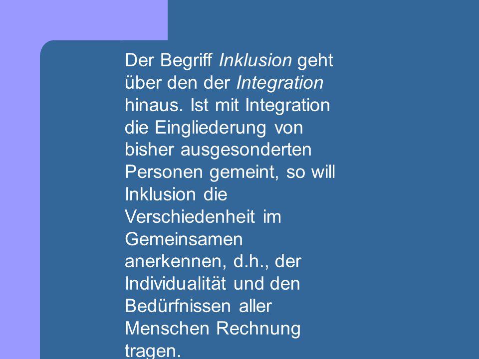Der Begriff Inklusion geht über den der Integration hinaus