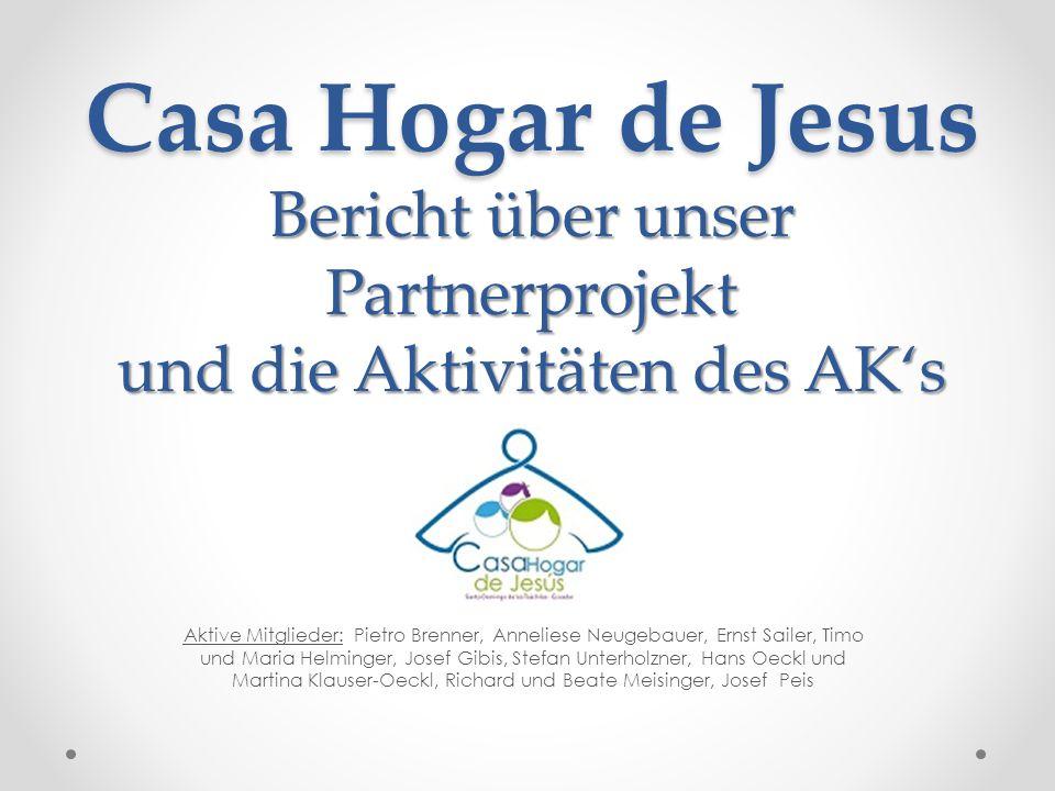 Casa Hogar de Jesus Bericht über unser Partnerprojekt und die Aktivitäten des AK's