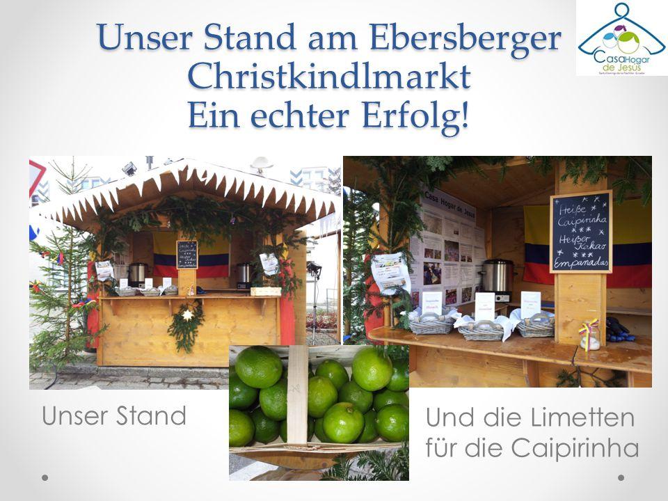 Unser Stand am Ebersberger Christkindlmarkt Ein echter Erfolg!