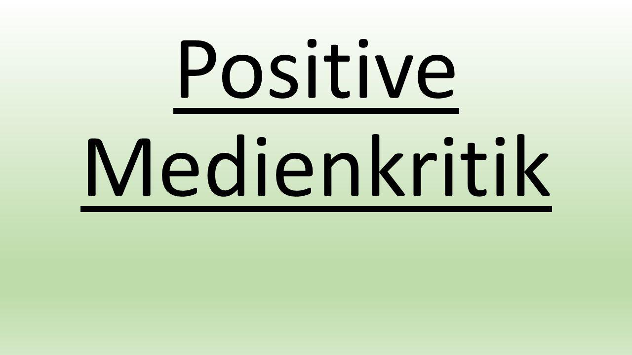 Positive Medienkritik