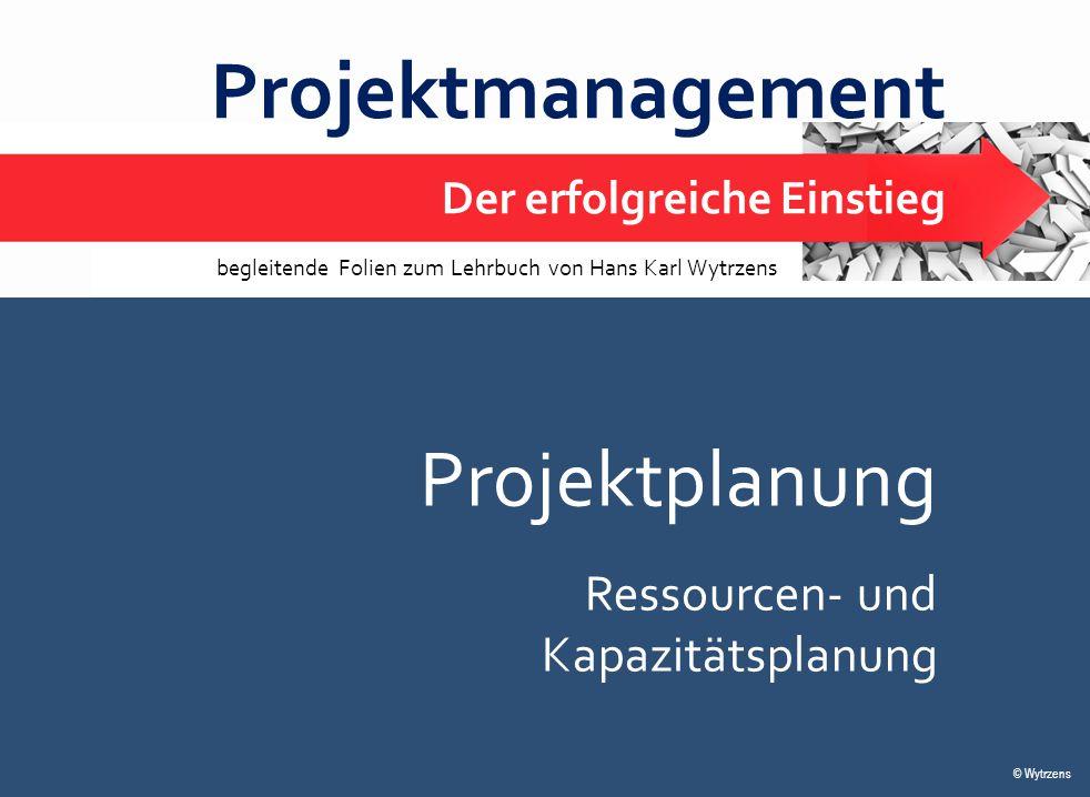 Projektmanagement Projektplanung Ressourcen- und Kapazitätsplanung