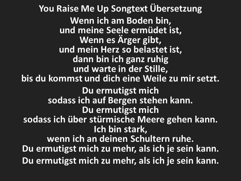You Raise Me Up Songtext Übersetzung