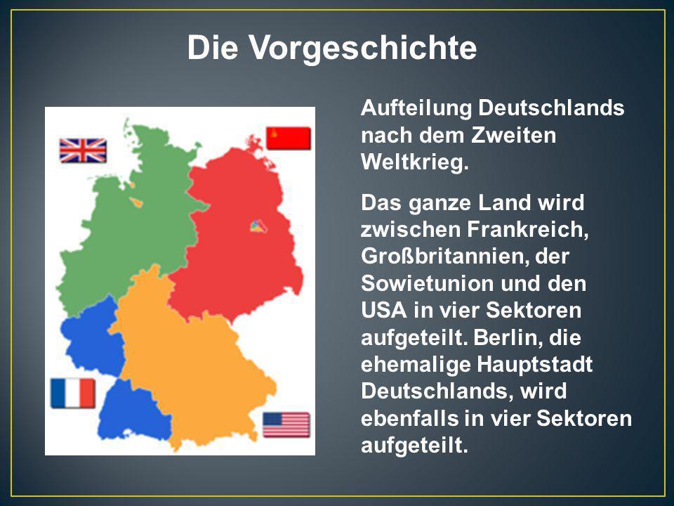 Die Vorgeschichte Aufteilung Deutschlands nach dem Zweiten Weltkrieg.