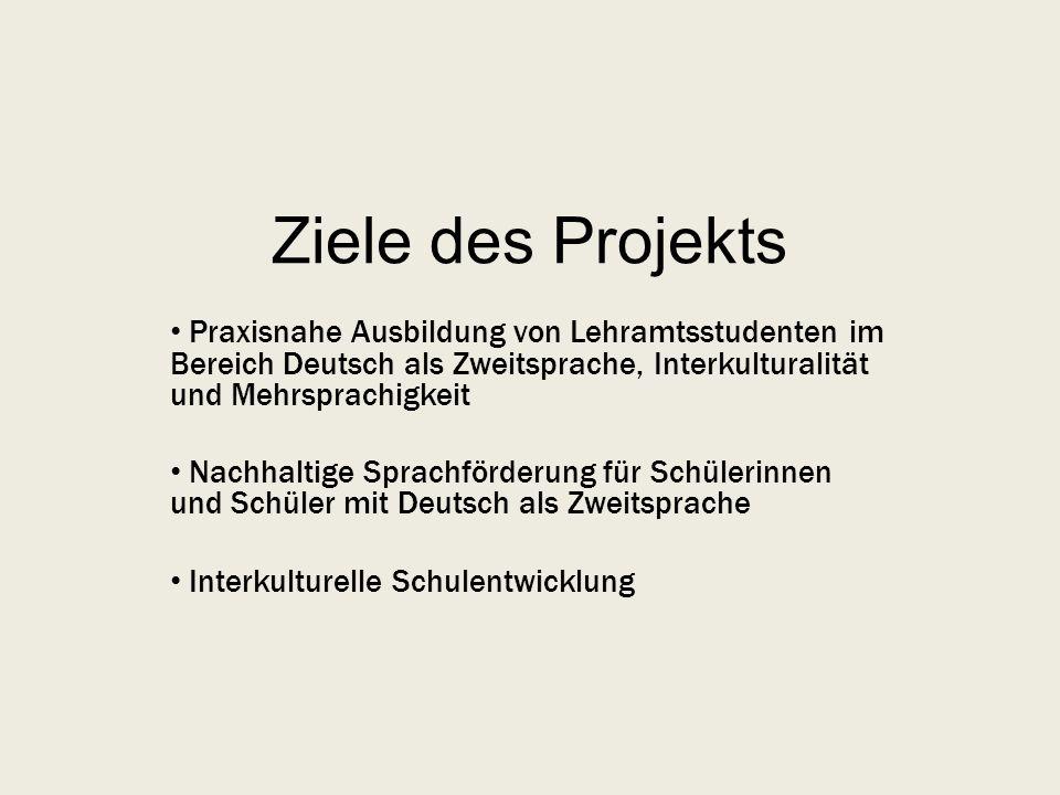 Ziele des Projekts Praxisnahe Ausbildung von Lehramtsstudenten im Bereich Deutsch als Zweitsprache, Interkulturalität und Mehrsprachigkeit.