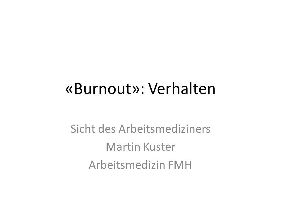 Sicht des Arbeitsmediziners Martin Kuster Arbeitsmedizin FMH
