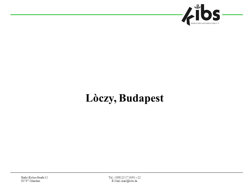Lòczy, Budapest Kathi-Kobus-Straße 11 80797 München