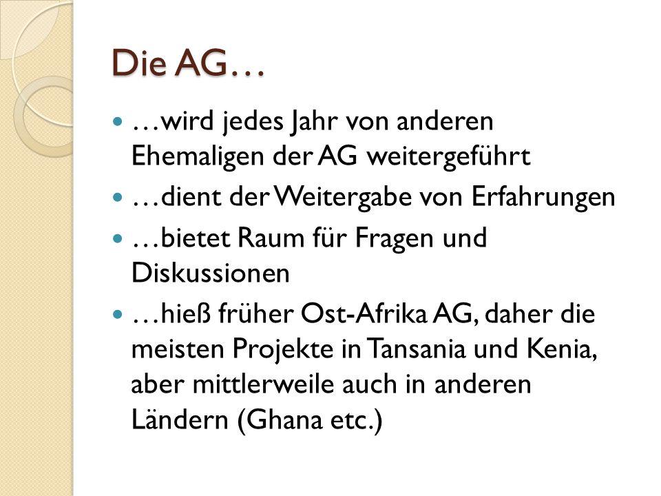 Die AG… …wird jedes Jahr von anderen Ehemaligen der AG weitergeführt