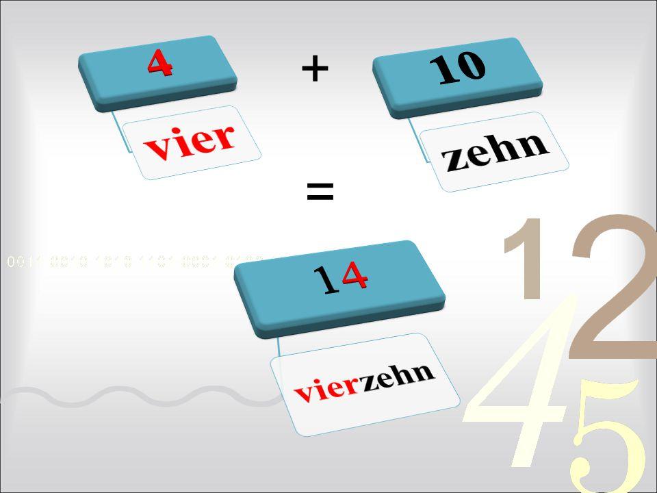 4 vier 10 zehn + = 14 vierzehn