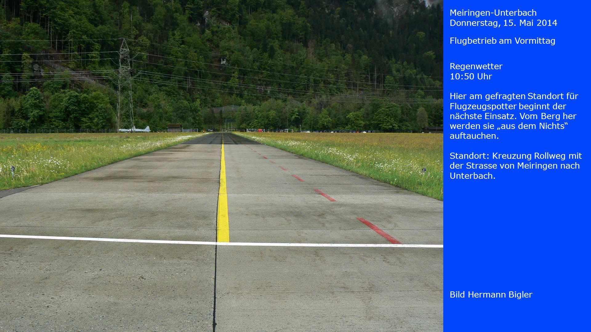 Meiringen-Unterbach Donnerstag, 15. Mai 2014. Flugbetrieb am Vormittag. Regenwetter. 10:50 Uhr.