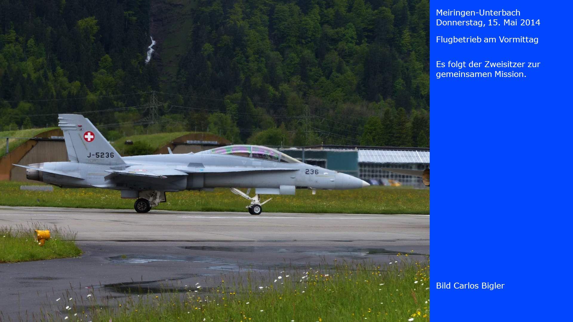 Meiringen-Unterbach Donnerstag, 15. Mai 2014. Flugbetrieb am Vormittag. Es folgt der Zweisitzer zur gemeinsamen Mission.