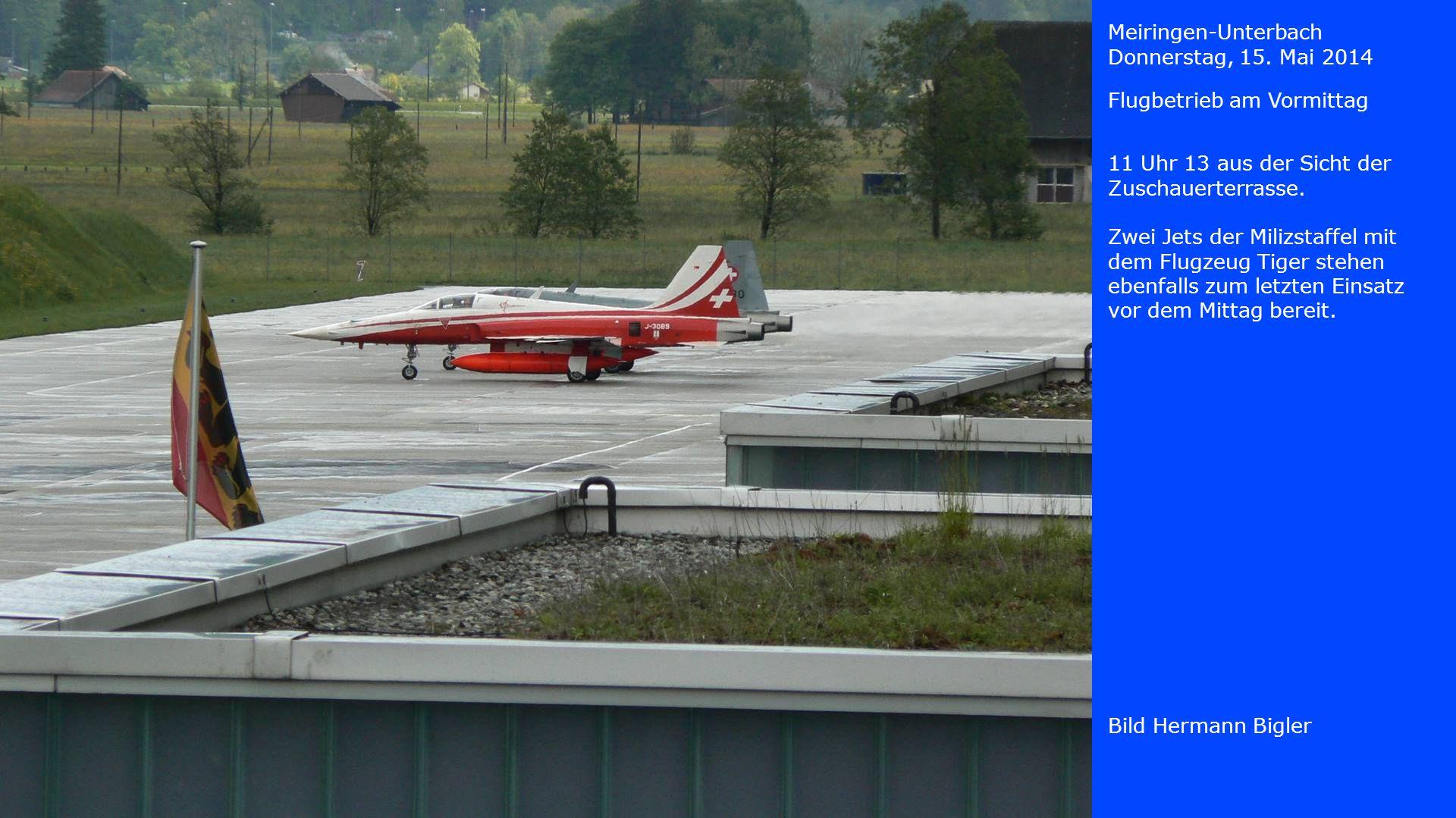 Meiringen-Unterbach Donnerstag, 15. Mai 2014. Flugbetrieb am Vormittag. 11 Uhr 13 aus der Sicht der Zuschauerterrasse.