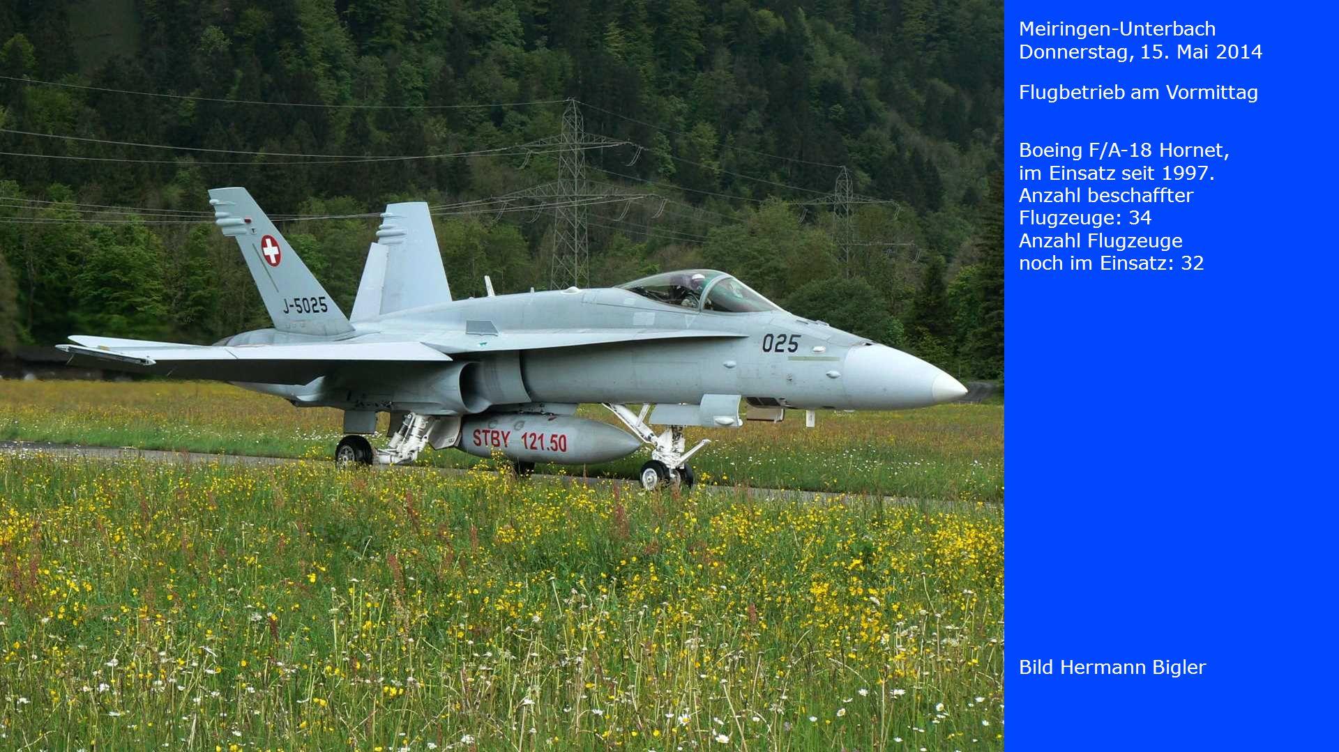 Meiringen-Unterbach Donnerstag, 15. Mai 2014. Flugbetrieb am Vormittag. Boeing F/A-18 Hornet, im Einsatz seit 1997.