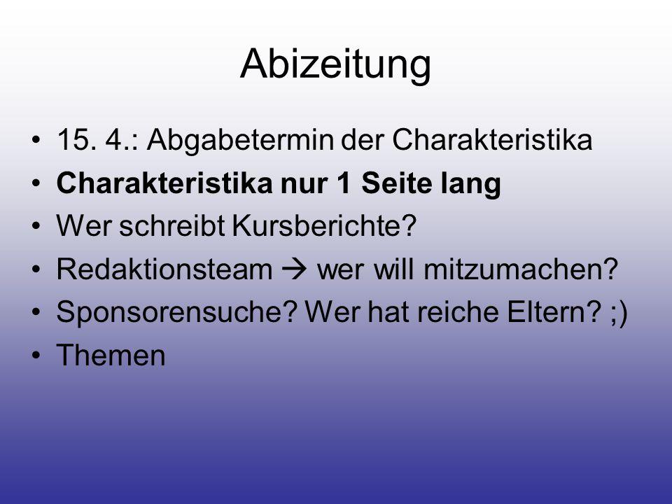 Abizeitung 15. 4.: Abgabetermin der Charakteristika