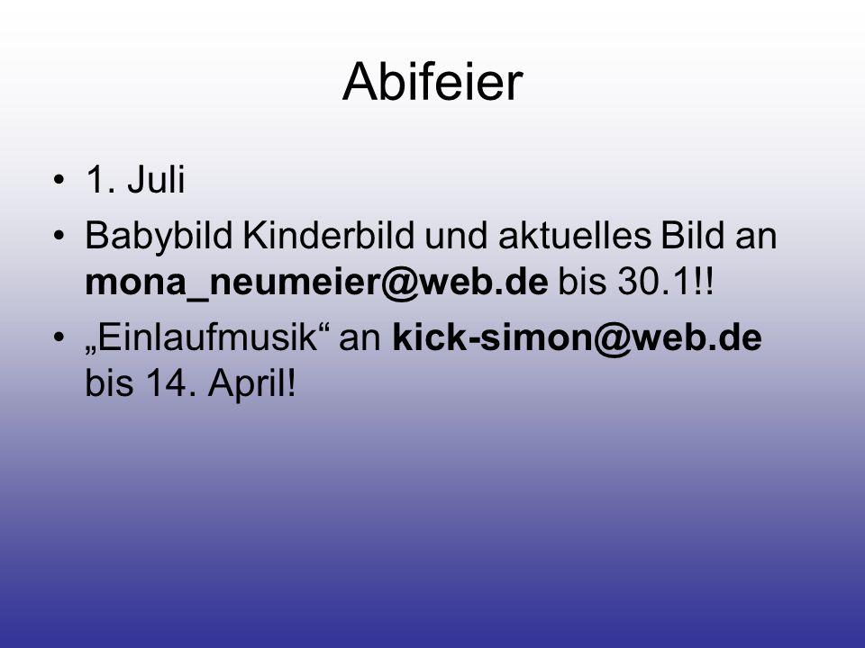 Abifeier 1. Juli. Babybild Kinderbild und aktuelles Bild an mona_neumeier@web.de bis 30.1!.