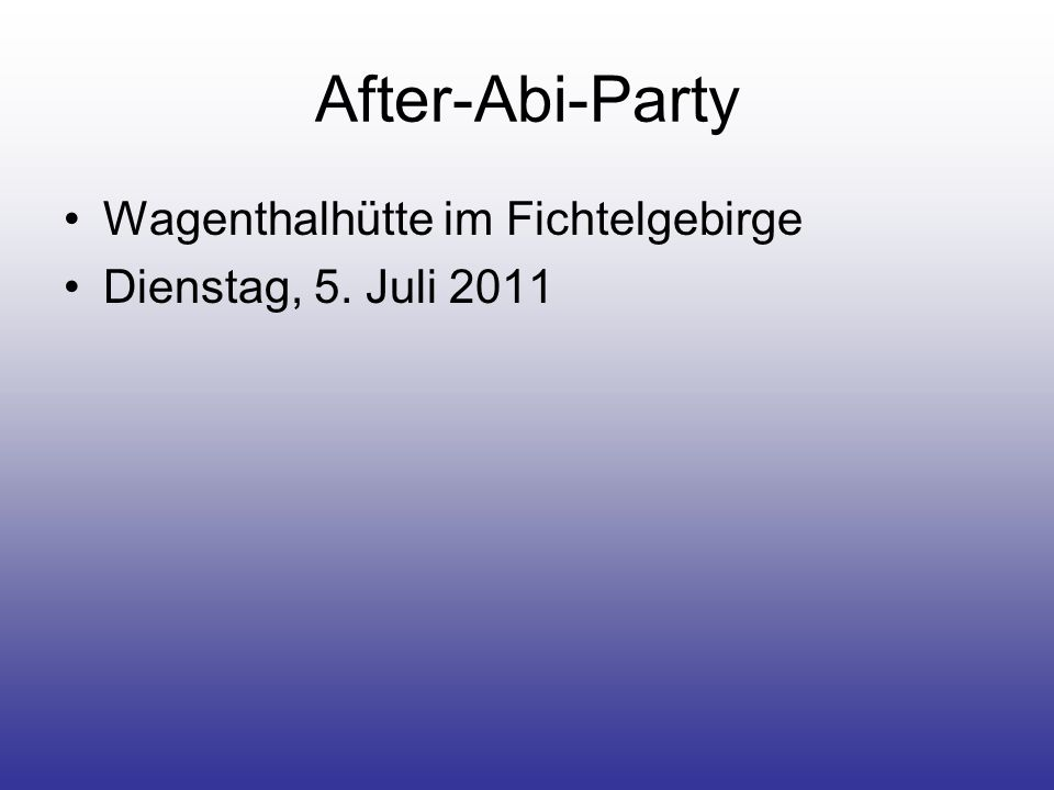 After-Abi-Party Wagenthalhütte im Fichtelgebirge