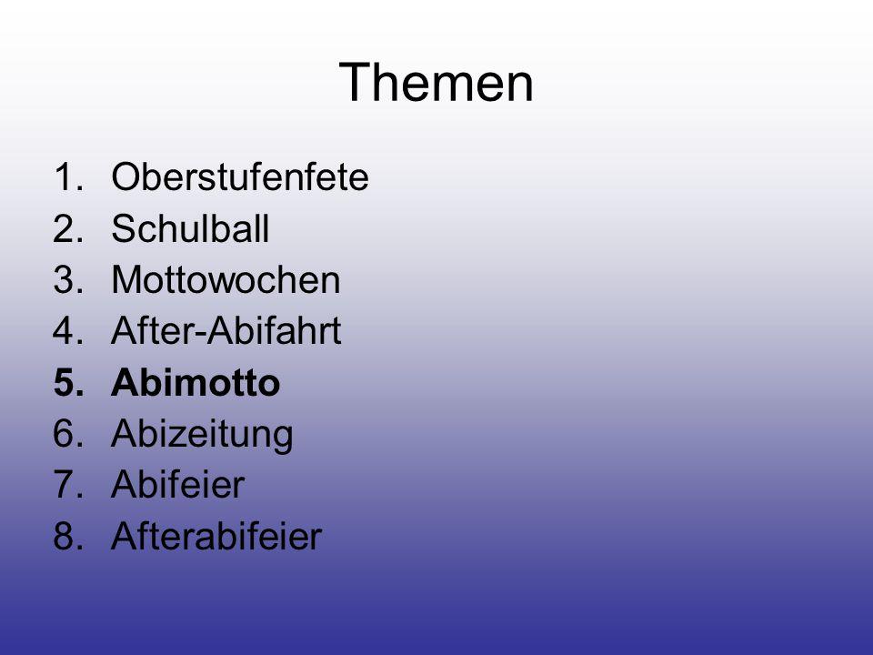 Themen Oberstufenfete Schulball Mottowochen After-Abifahrt Abimotto