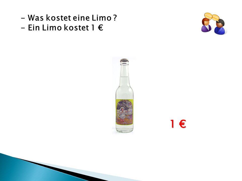 - Was kostet eine Limo - Ein Limo kostet 1 € 1 €
