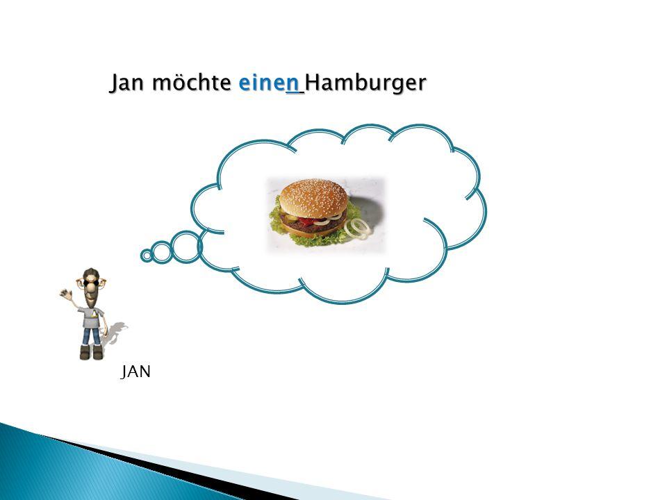Jan möchte einen Hamburger
