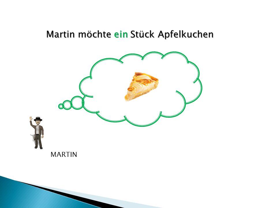 Martin möchte ein Stück Apfelkuchen