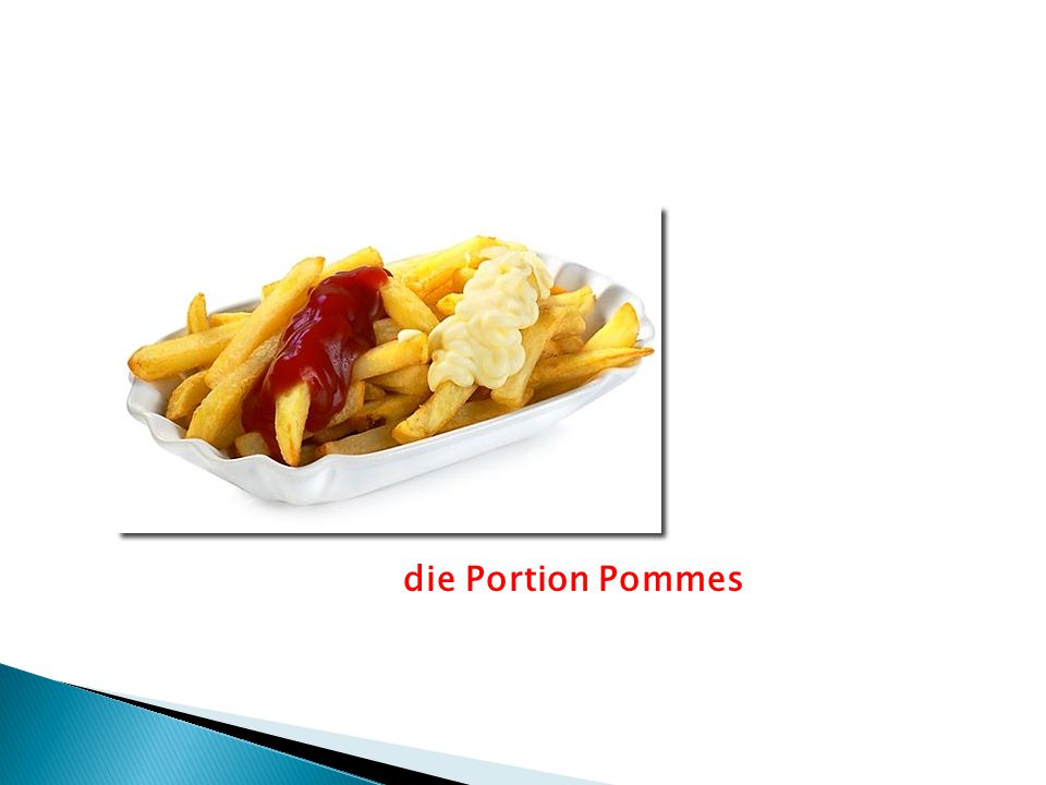 die Portion Pommes