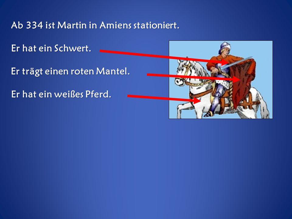 Ab 334 ist Martin in Amiens stationiert.