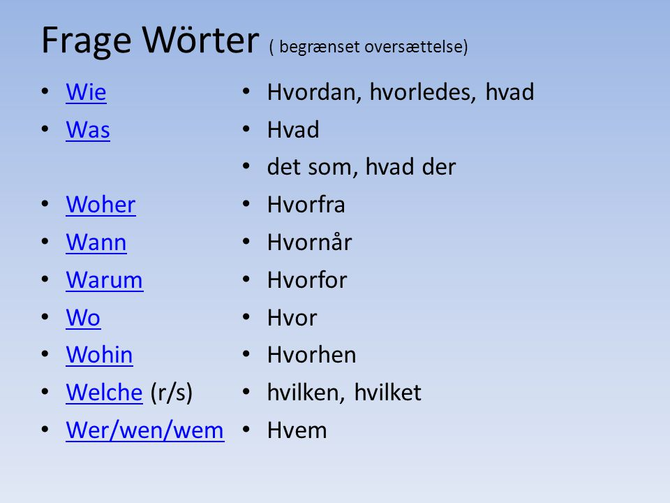 Frage Wörter ( begrænset oversættelse)