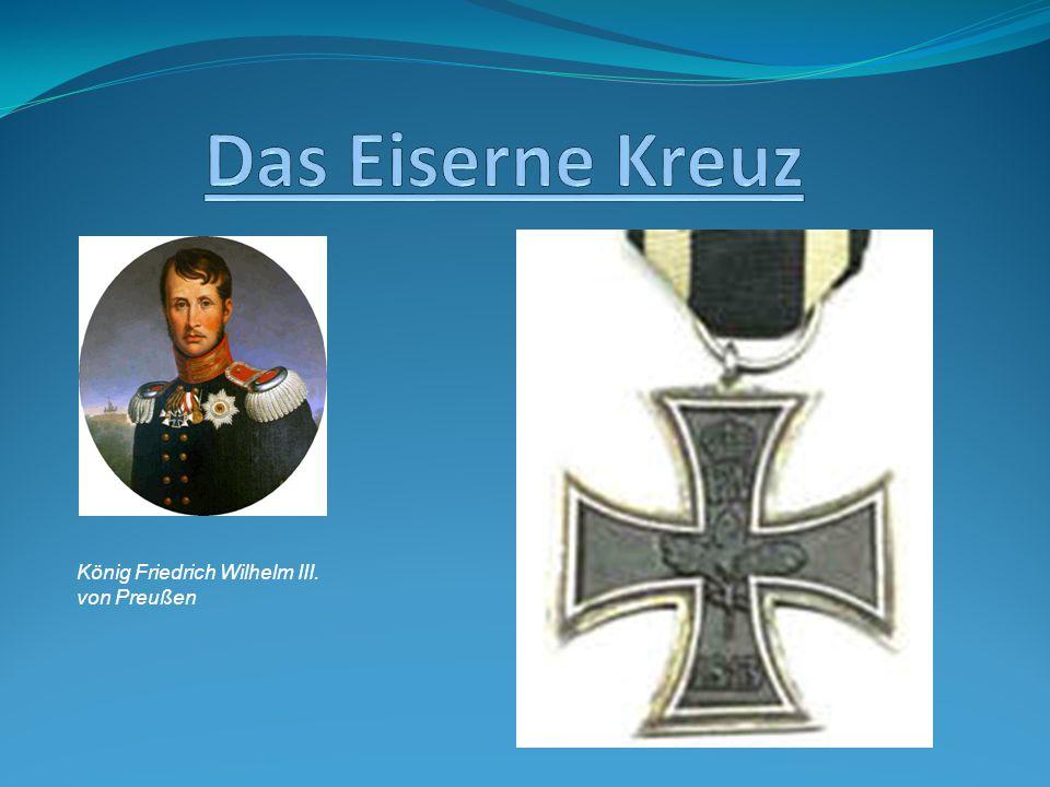 Das Eiserne Kreuz König Friedrich Wilhelm III. von Preußen