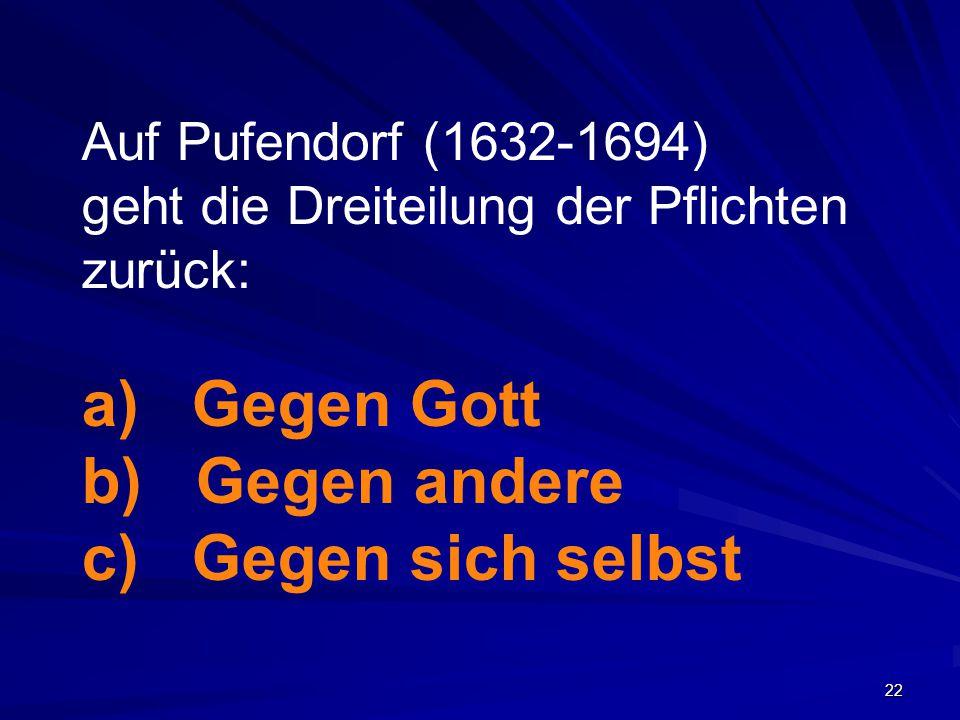 Gegen Gott Gegen andere Gegen sich selbst Auf Pufendorf (1632-1694)