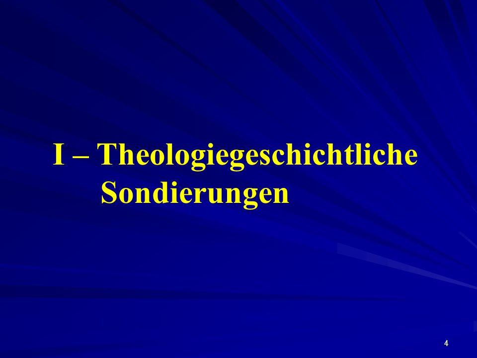 I – Theologiegeschichtliche Sondierungen