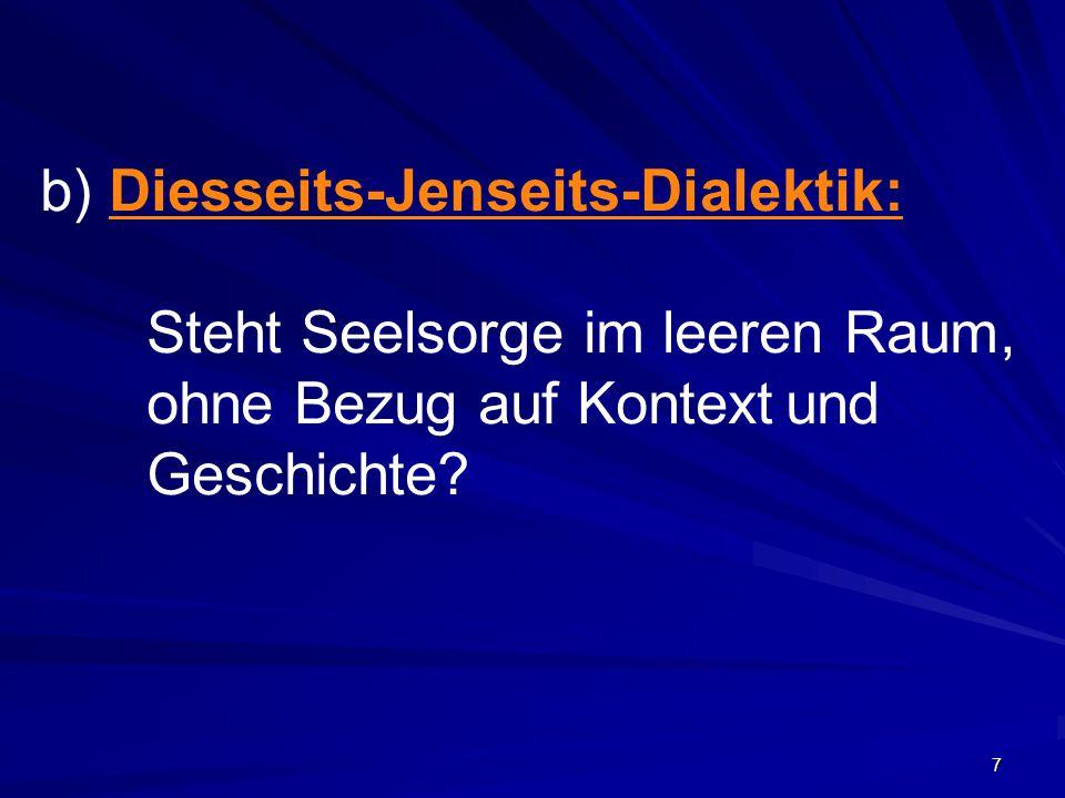 b) Diesseits-Jenseits-Dialektik: