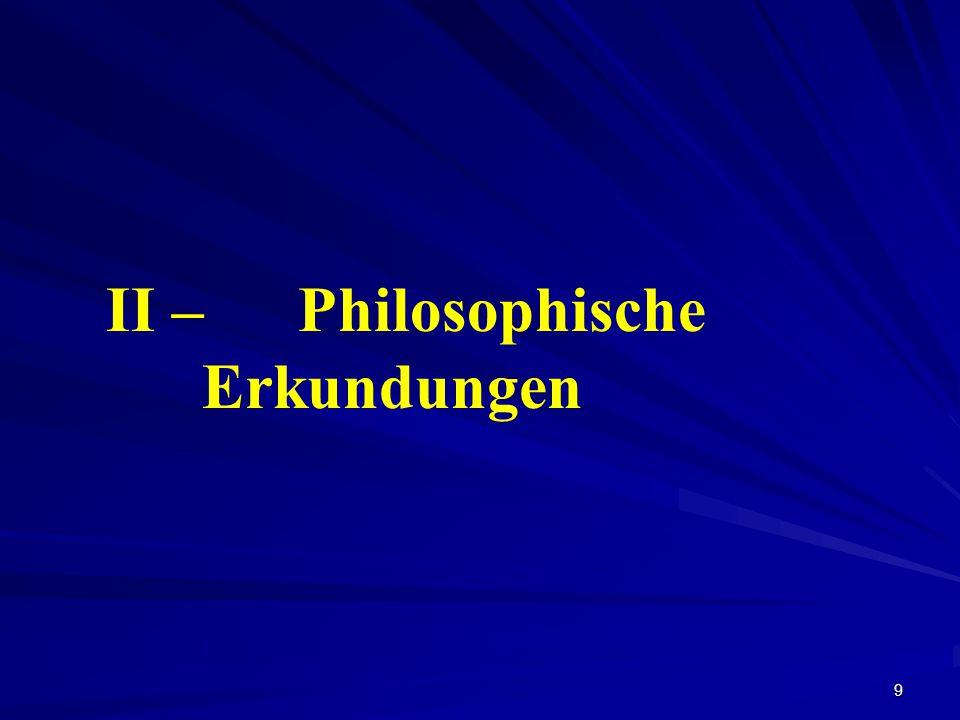 II – Philosophische Erkundungen