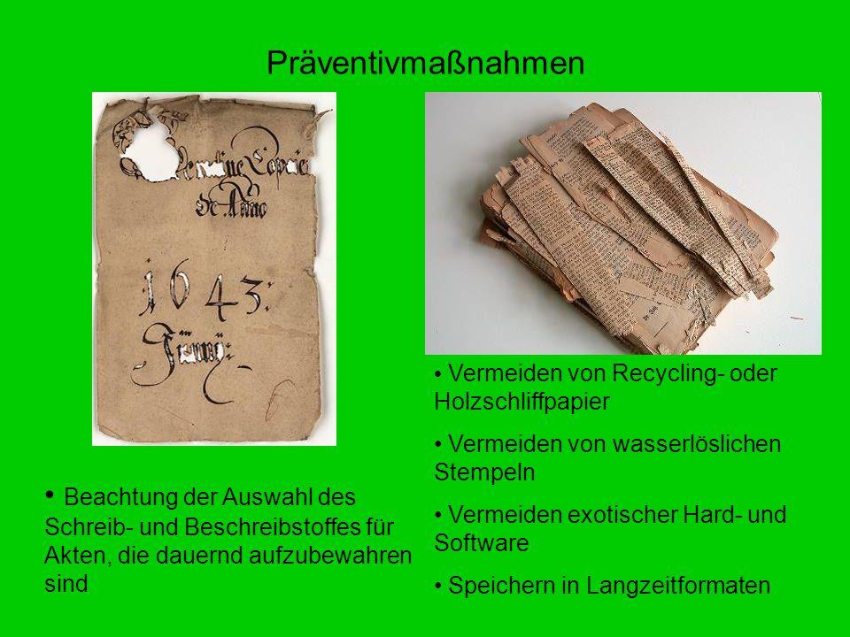 Präventivmaßnahmen Vermeiden von Recycling- oder Holzschliffpapier. Vermeiden von wasserlöslichen Stempeln.