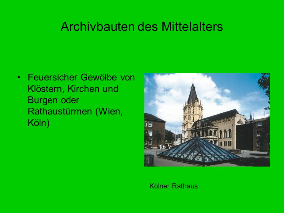 Archivbauten des Mittelalters